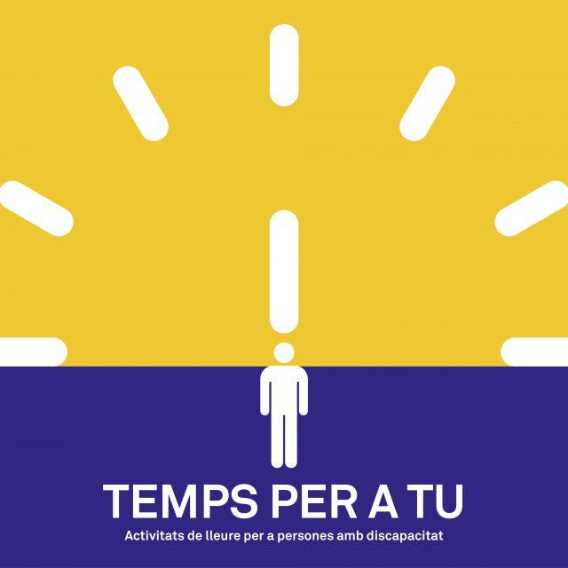"""""""TEMPS PER TU"""": Inscripcions obertes a partir del 2 de setembre del programa d'oci per a persones amb discapacitat."""